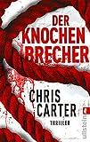 Image de Der Knochenbrecher (Ein Hunter-und-Garcia-Thriller 3)