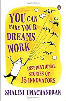 You Can Make Your Dreams Work: Inspirational Stories Of 15 Innovators