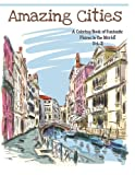 img - for Amazing Cities: A coloring Book of Fantastic Places in the World (Adult Coloring Books Of Amazing Cities) (Volume 2) book / textbook / text book
