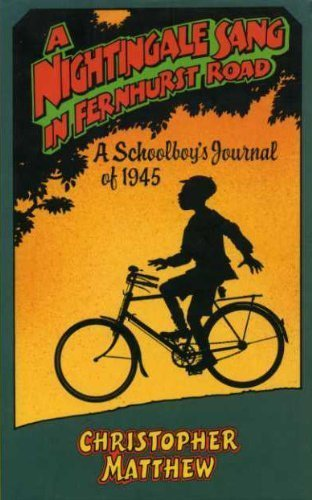 a-nightingale-sang-in-fernhurst-road-a-schoolboys-journal-of-1945