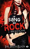 Le Sang du Rock, T1 : Wicked Game