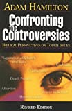 img - for Confronting the Controversies: Biblical Perspectives on Tough Issues book / textbook / text book