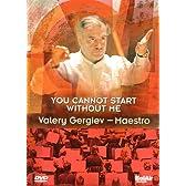 私がいなきゃ始まらない - マエストロ・ゲルギエフ (You Cannot Start without Me / Valery Gergiev - Maestro) [輸入DVD・日本語解説書付]
