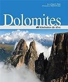 Dolomites - 40 itinéraires de rêve
