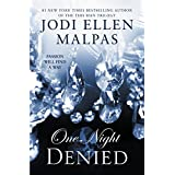 One Night: Denied (The One Night Trilogy) ~ Jodi Ellen Malpas