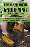 Amazon / AuthorHouse: The Naked Truth About Gardening, The Bare Essentials The Anyone Can Grow Plants Guide to Hobby Gardening Indoors Outdoors (Eleanor Rose)