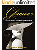 Glamour: How to Be a Chic and Elegant Woman (English Edition)