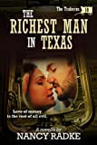 The Richest Man in Texas, The Traherns Pioneer Western series #10 (The Traherns series)