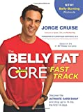 img - for The Belly Fat Cure  Fast Track: Discover the Ultimate Carb Swap  and Drop Up to 14 lbs. the First 14 Days book / textbook / text book