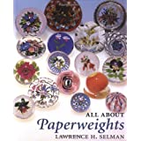 All About Paperweightsby Lawrence H. Selman