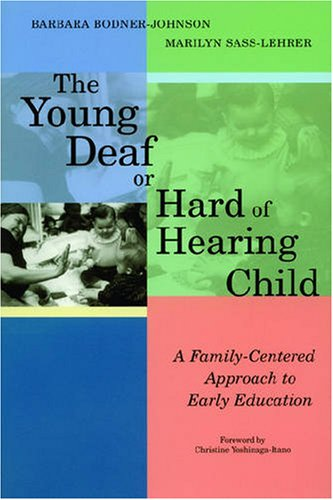 The Young Deaf or Hard of Hearing Child: A...