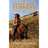Those Wise Turkeys: And Other Storiesby Clydetta O'Dell
