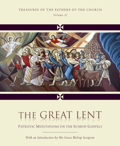 The Great Lent: Patristic Meditations on the Sunday Gospels (Treasures of the Fathers Book 2) (John Paul Ii Lent Book compare prices)