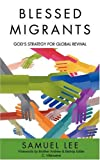 img - for Blessed Migrants: God's Strategy for Global Revival book / textbook / text book