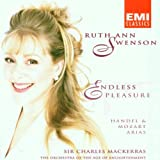 Ruth Ann Swenson: Endless Pleasure: Handel & Mozart Arias