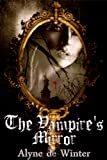 The Vampire's Mirror (The Gothic Mysteries of Dracule Book 1)