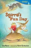 Squirrel's Fun Day (Candlewick Sparks)