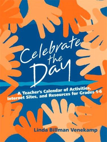 Celebrate the Day: A Teacher's Calendar of Activities,...