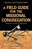 img - for A Field Guide for the Missional Congregation: Embarking on a Journey of Transformation book / textbook / text book