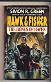 The Bones of Haven (Hawk and Fisher, No 6) (0441318371) by Green, Simon R.