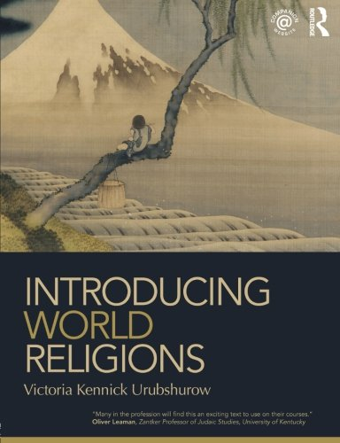 Introducing World Religions, by Victoria Kennick Urubshurow