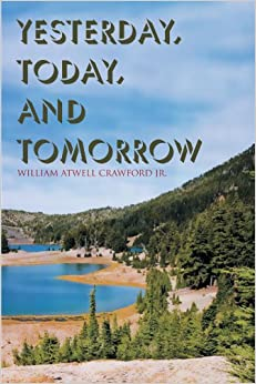 Yesterday, Today, and Tomorrow: William Atwell Crawford ...