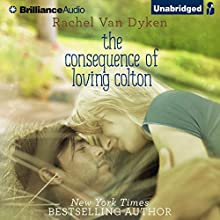 The Consequence of Loving Colton (       UNABRIDGED) by Rachel Van Dyken Narrated by Nick Podehl, Amy McFadden
