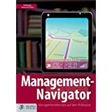 "Management-Navigator. Managementtheorien im Praxis-Checkvon ""Stefan Doblhofer"""