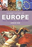 img - for A Short History of Europe: From Charlemagne to the Treaty of Lisbon book / textbook / text book
