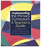 img - for Implementing the Primary Curriculum: A Teacher's Guide book / textbook / text book