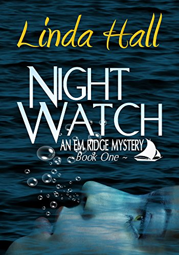 Desolate Maine shores… Murder… And peace slipping away on the outgoing tide…  Linda Hall's mystery-suspense NIGHT WATCH: AN EM RIDGE MYSTERY  Plus, five free bestselling Kindle titles!