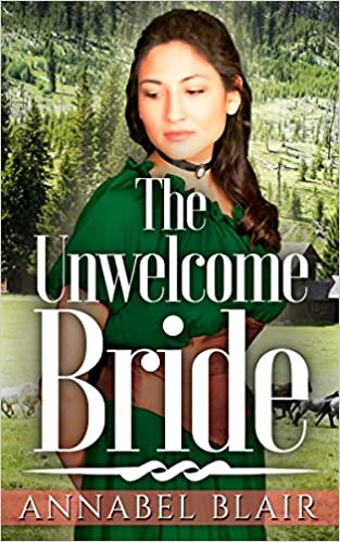 MAIL ORDER BRIDE: Clean Romance: The Unwelcome Bride [Western Christian Inspirational Historical Romance] (Western Christian Historical Romance Short Stories)