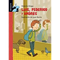 Luis, Federico y Andres (Librosaurio + 6 Años)