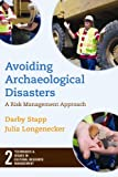 "BOOKS RECEIVED: Darby C. Stapp, ""Avoiding Archaeological Disasters: Risk Management for Heritage Professionals"" (Left Coast Press, 2009)"
