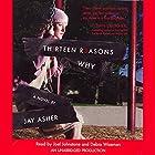 Thirteen Reasons Why Hörbuch von Jay Asher Gesprochen von: Debra Wiseman, Joel Johnstone