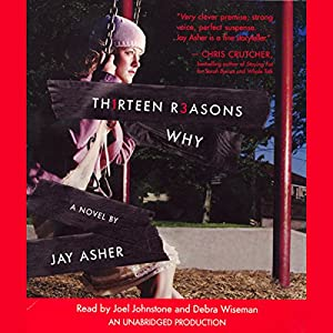 Thirteen Reasons Why Audiobook by Jay Asher Narrated by Debra Wiseman, Joel Johnstone