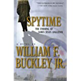 Spytime: The Undoing of James Jesus Angleton ~ William F. Buckley