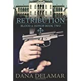 Retribution: Blood and Honor: 2di Dana Delamar