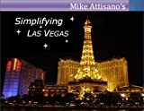 Simplifying Las Vegas (A Travel Guide for Everyone)