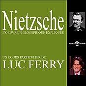 Nietzsche: L'œuvre philosophique expliquée | Luc Ferry