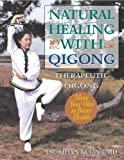 Natural Healing With Qigong: Therapeutic Qigong