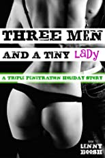 Three Men and a Tiny Lady - A Triple Penetration Holiday Story