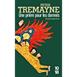 Une prire pour les damnspar Peter Tremayne
