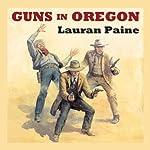 Guns in Oregon | Lauran Paine