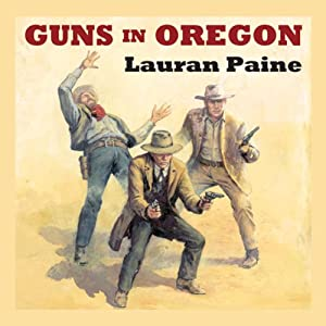 Guns in Oregon | [Lauran Paine]
