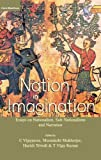 Nation in Imagination: Essays on Nationalism, Sub-Nationalisms and Narration (8125033637) by C. Vijayasree
