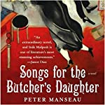Songs for the Butcher's Daughter: A Novel | Peter Manseau