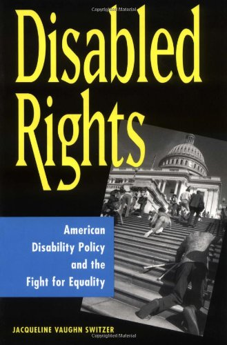 Disabled Rights: American Disability Policy and the Fight...