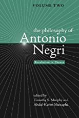 The Philosophy of Antonio Negri - Volume Two: Revolution in Theory