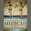 Medicus: A Novel of the Roman Empire